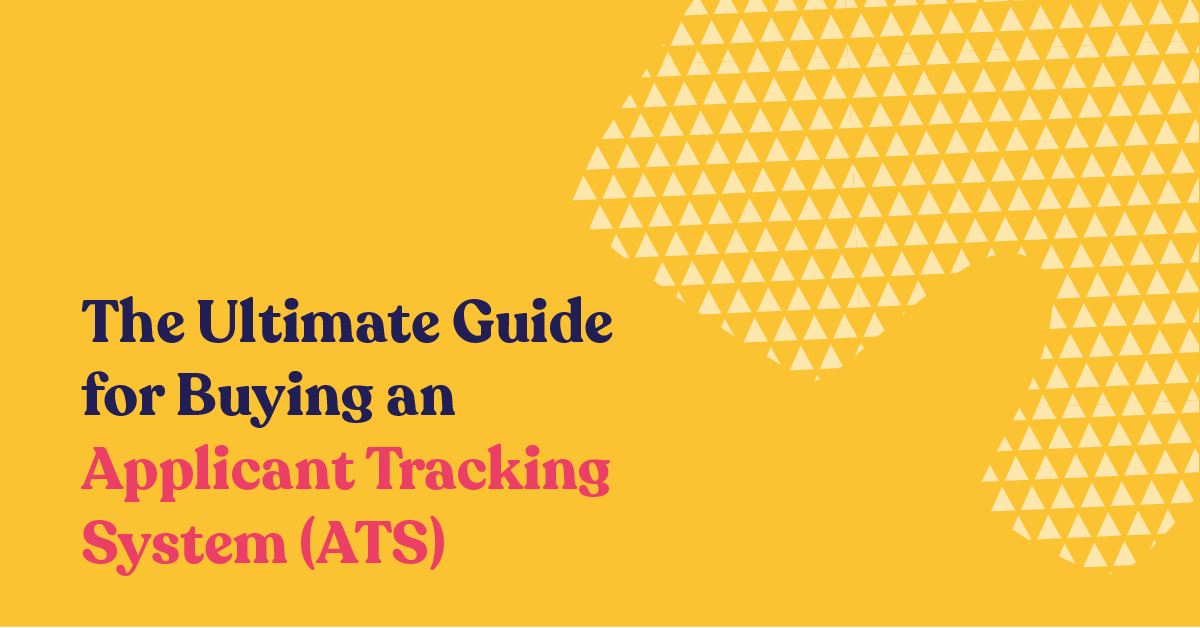 The Ultimate Guide for Buying Applicant Tracking System (ATS)