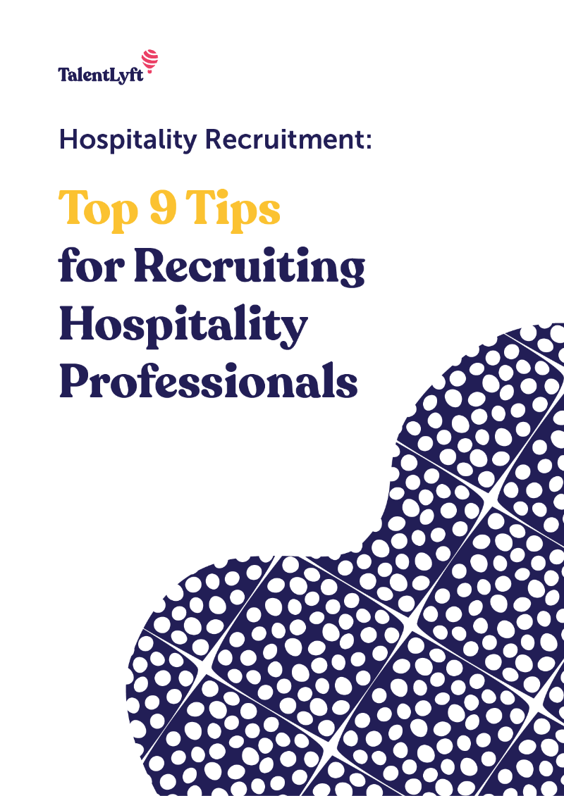 Hospitality Recruitment: Top 9 Tips for Recruiting Professionals in Hospitality