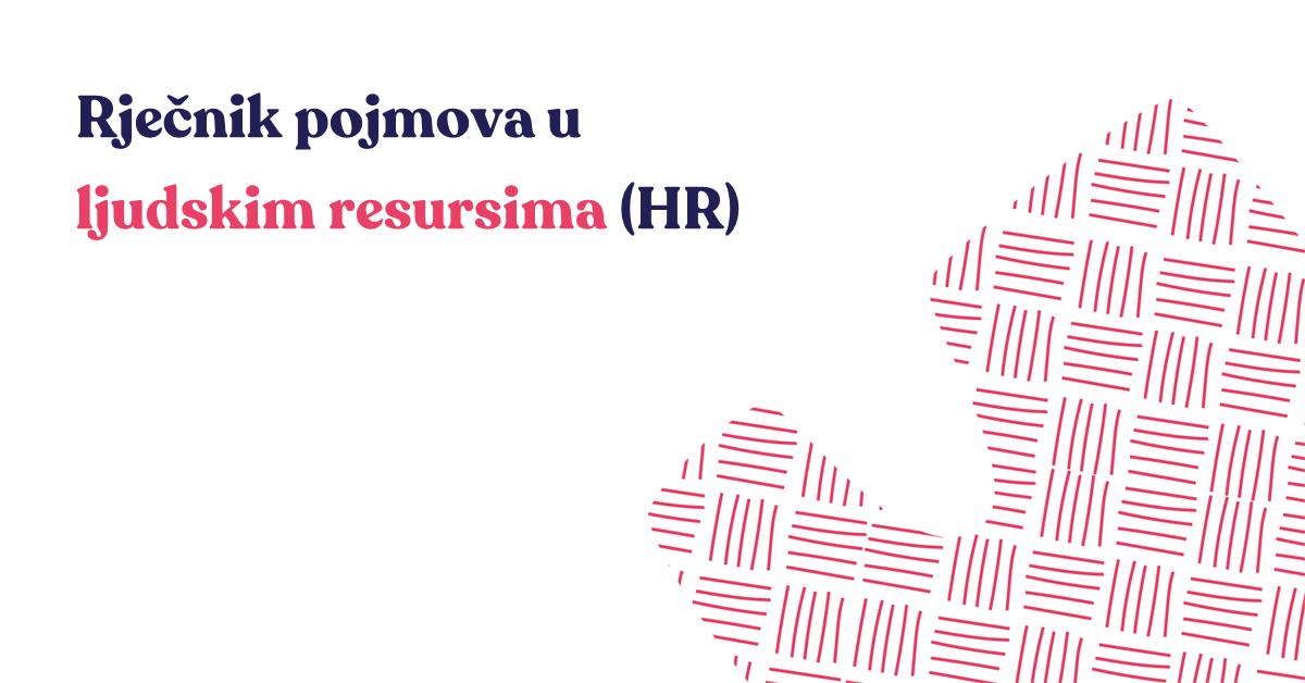 Rječnik pojmova u ljudskim resursima (HR)
