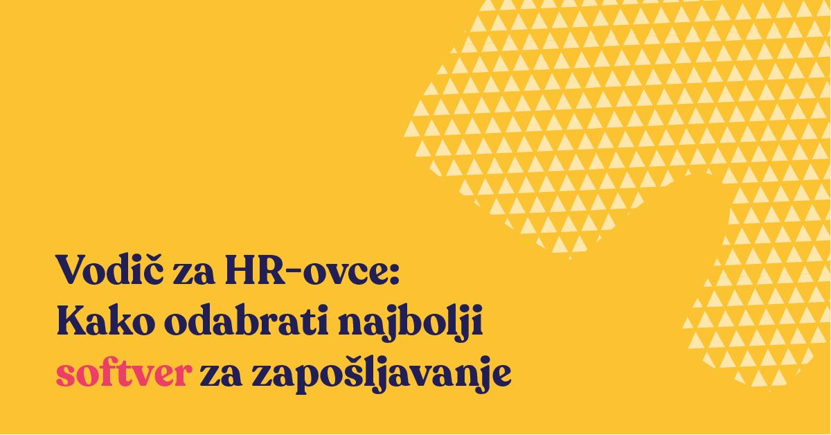 Vodič za HR-ovce: Kako odabrati najbolji softver za zapošljavanje