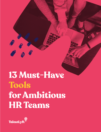 13 Must-Have Tools for Ambitious HR Teams
