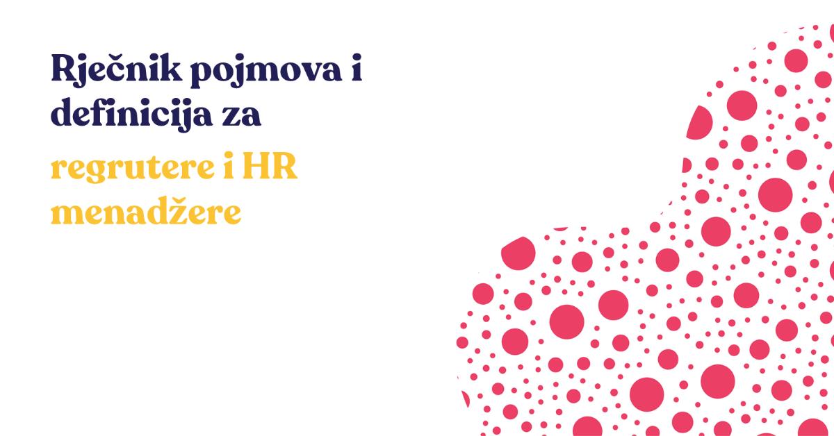 Rječnik pojmova i definicija za regrutere i HR menadžere