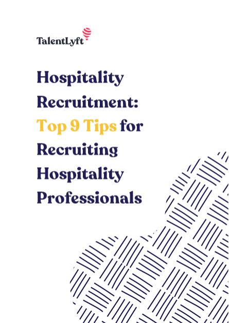 Hospitality Recruitment: Top 9 Tips for Recruiting Hospitality Professionals