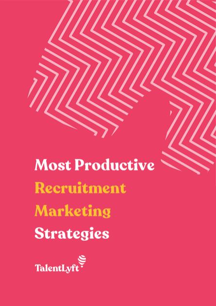 Most Productive Recruitment Marketing Strategies