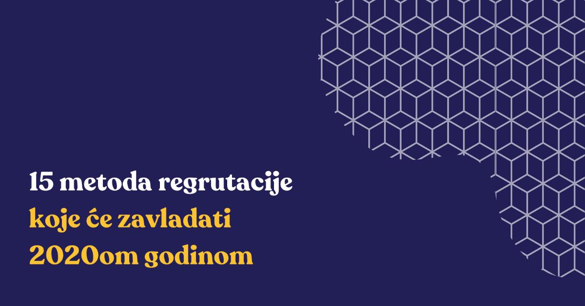 15 metoda regrutacije koje će zavladati 2020om godinom