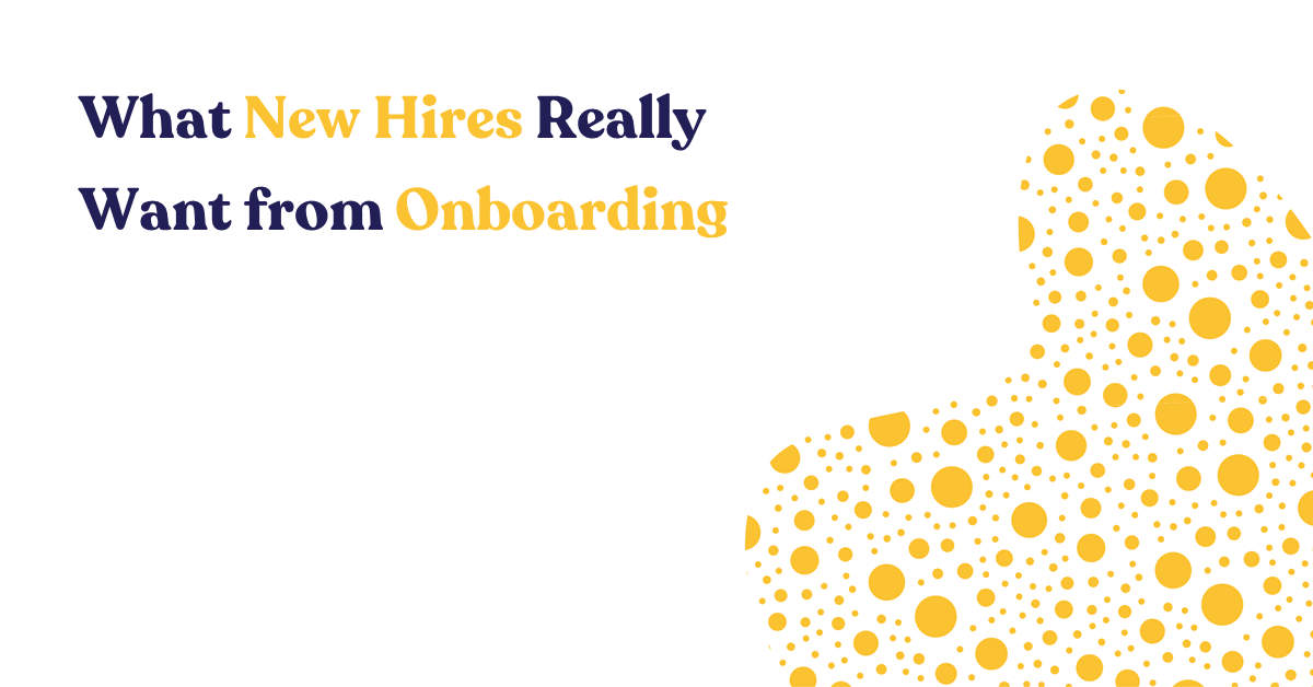 What New Hires Really Want from Onboarding