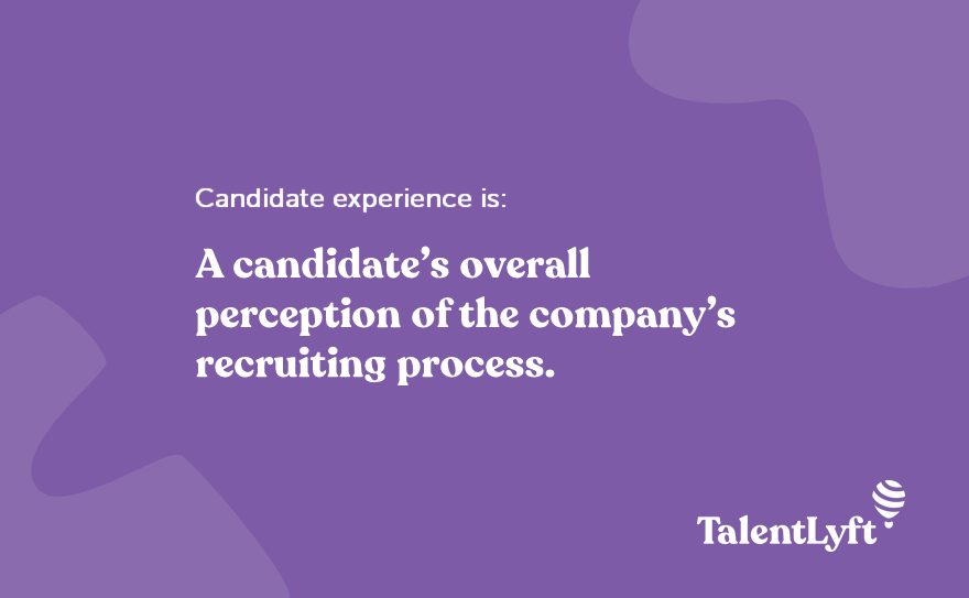 Candidate experience definition