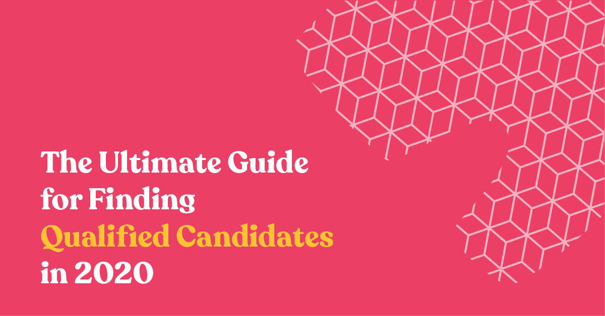 The Ultimate Guide for Finding Qualified Job Candidates