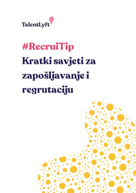 #RecruiTip - Kratki savjeti za zapošljavanje i regrutaciju