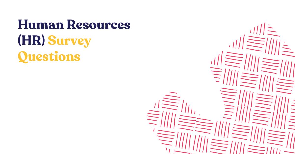 Human Resources (HR) Survey Questions