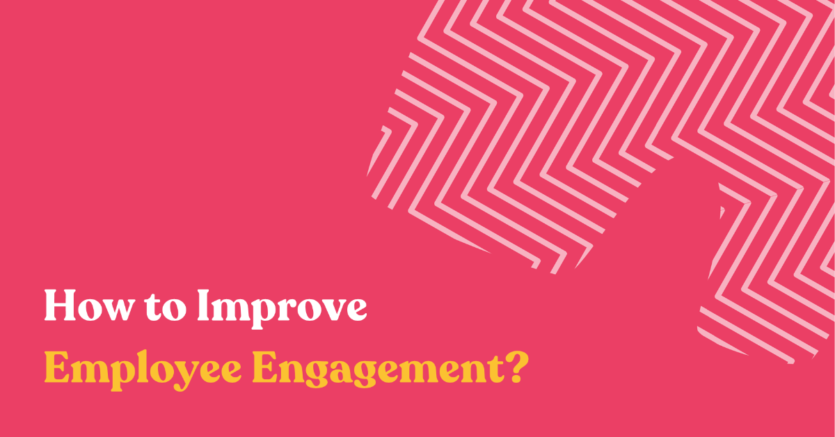 How to Improve Employee Engagement?