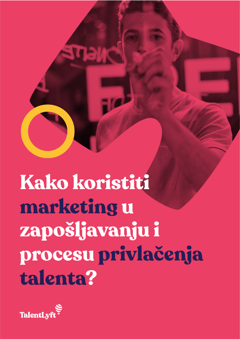 Kako koristiti marketing u procesu regrutacije i privlačenja talenta?