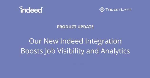TalentLyft's New Indeed Integration Boosts Job Visibility and Analytics