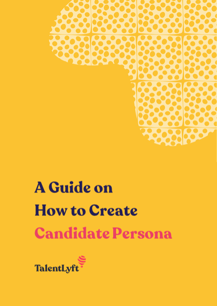 A Guide on How to Create Candidate Persona