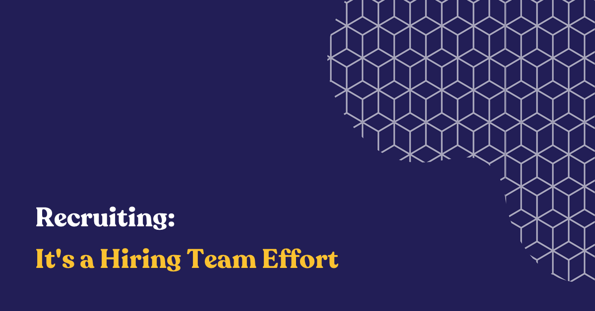 Recruiting: It's a Hiring Team Effort