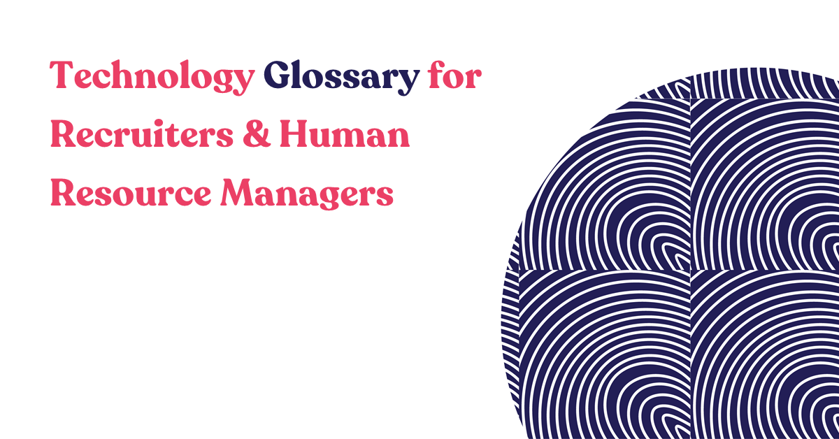 Technology Glossary for Recruiters & Human Resource Managers