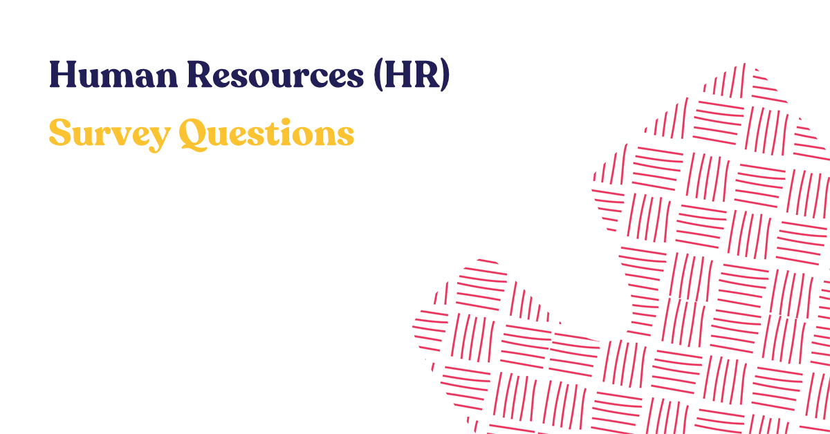 Human Resources (HR) Survey Questions