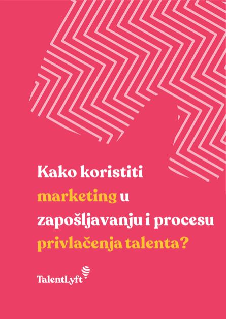 Kako koristiti marketing u zapošljavanju i procesu privlačenja talenta?