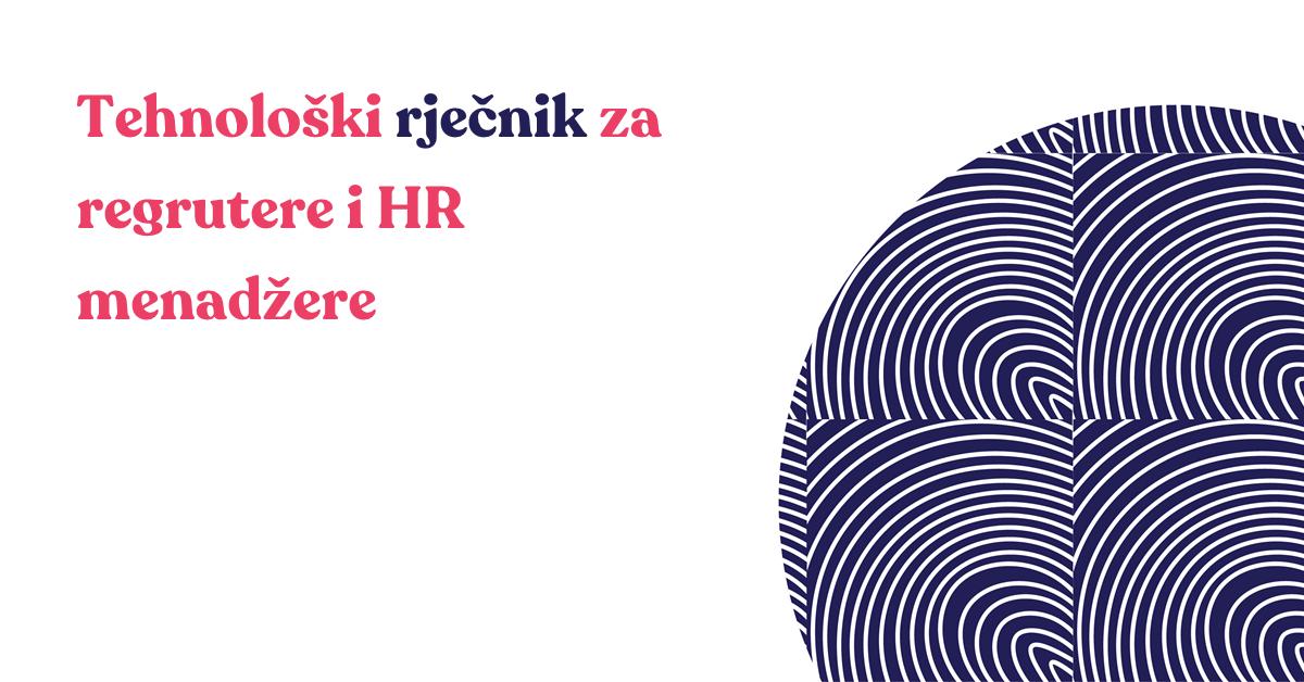 Tehnološki rječnik za regrutere i HR menadžere