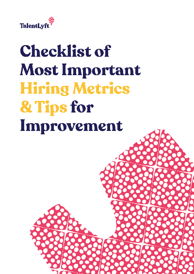 Checklist of Most Important Hiring Metrics & Tips for Improvement