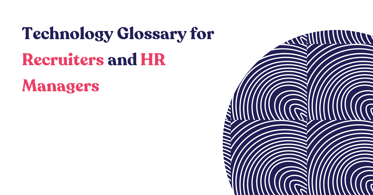 Technology Glossary for Recruiters and HR Managers