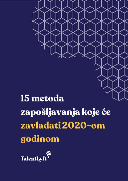 15 metoda zapošljavanja koje će zavladati 2020-om godinom