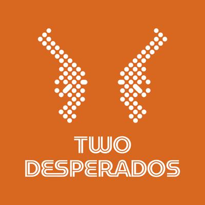 Two Desperados